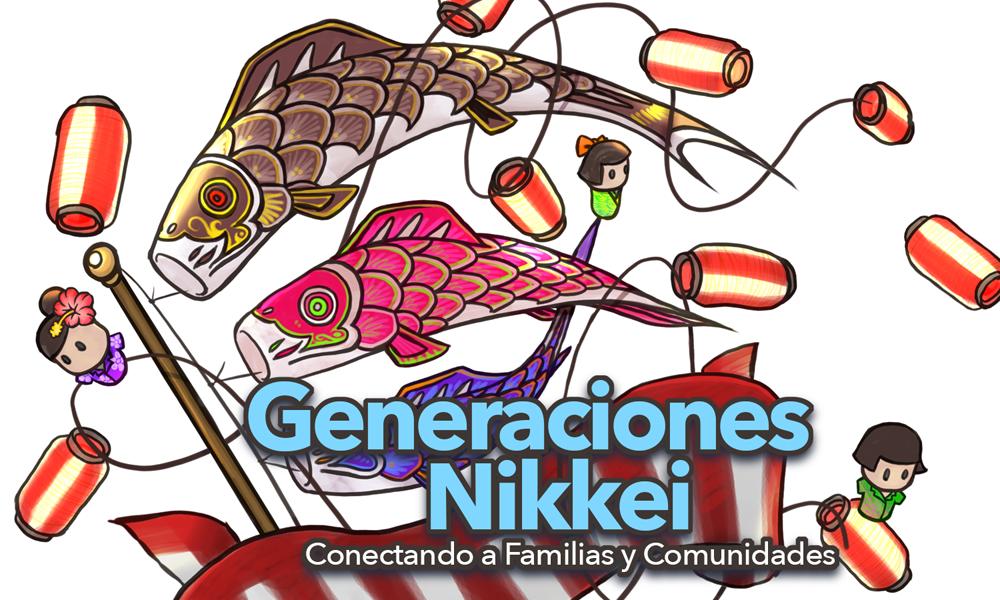 Generaciones Nikkei: Conectando a Familias y Comunidade